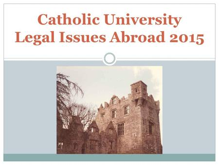 Catholic University Legal Issues Abroad 2015. Top 5 Risks Abroad Sexual Assault (by a non-CUA student) Transportation Inadequate Crisis Planning Inadequate.