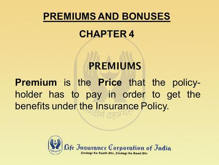 PREMIUMS AND BONUSES CHAPTER 4 PREMIUMS