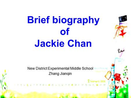 New District Experimental Middle School Zhang Jianqin Brief biography of Jackie Chan.
