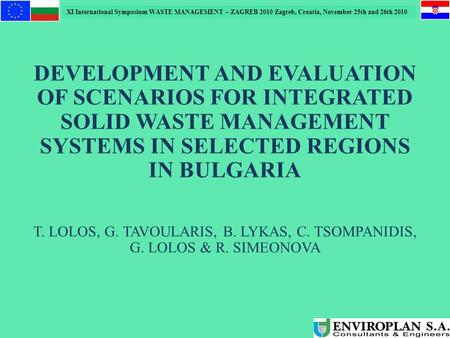 XI International Symposium WASTE MANAGEMENT – ZAGREB 2010 Zagreb, Croatia, November 25th and 26th 2010 DEVELOPMENT AND EVALUATION OF SCENARIOS FOR INTEGRATED.