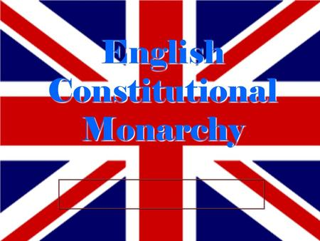 English Constitutional Monarchy. The Early Stuarts (1603-1649)
