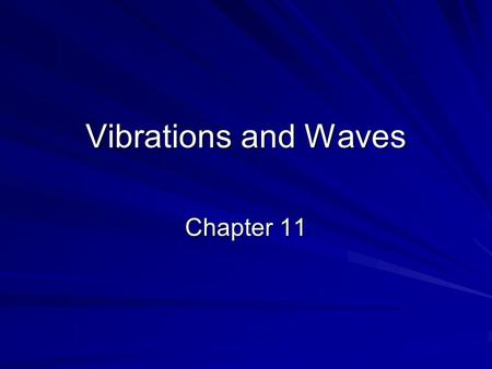 Vibrations and Waves Chapter 11.