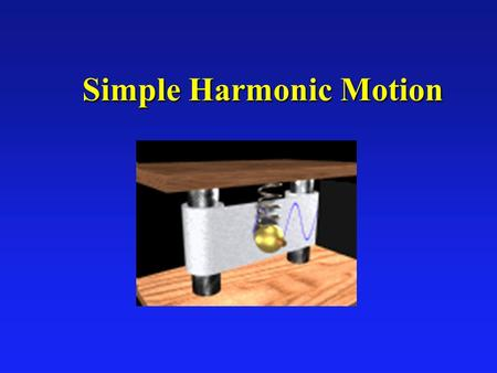 Simple Harmonic Motion. l Vibrations è Vocal cords when singing/speaking è String/rubber band l Simple Harmonic Motion è Restoring force proportional.