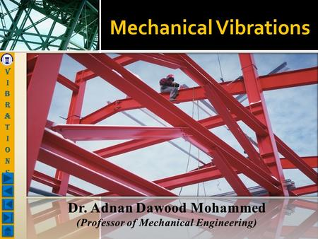 Mechanical Vibrations.  Introduction 1  Examples.