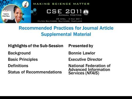 Recommended Practices for Journal Article Supplemental Material Highlights of the Sub-Session Background Basic Principles Definitions Status of Recommendations.