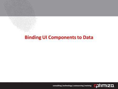 Binding UI Components to Data. Adding UI Components to the Page You can create components on a page by: Dragging a component from the Component Palette.