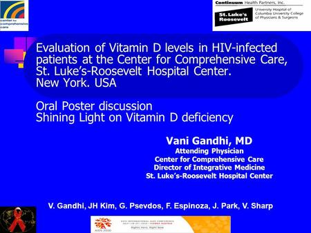 Vani Gandhi, MD Attending Physician Center for Comprehensive Care Director of Integrative Medicine St. Luke's-Roosevelt Hospital Center Evaluation of Vitamin.