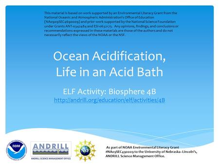 Ocean Acidification, Life in an Acid Bath ELF Activity: Biosphere 4B