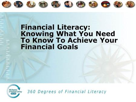 Financial Literacy: Knowing What You Need To Know To Achieve Your Financial Goals.