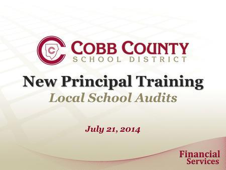 New Principal Training Local School Audits July 21, 2014.