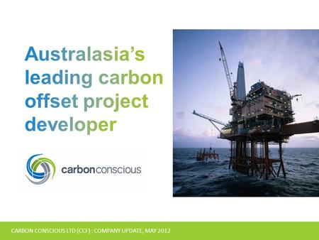 CARBON CONSCIOUS LTD (CCF) : COMPANY UPDATE, MAY 2012.