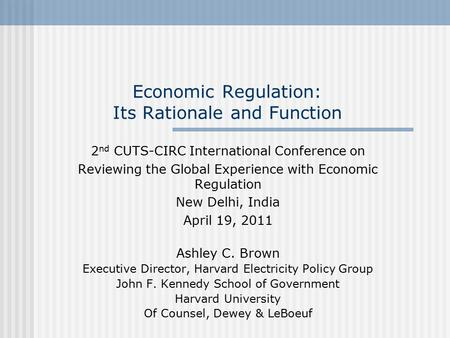 Economic Regulation: Its Rationale and Function 2 nd CUTS-CIRC International Conference on Reviewing the Global Experience with Economic Regulation New.