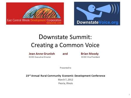 1 Jean Anne Grunloh and Brian Moody ECIDC Executive DirectorECIDC Vice President Presented to 23 rd Annual Rural Community Economic Development Conference.