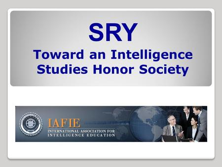 SRY Toward an Intelligence Studies Honor Society.