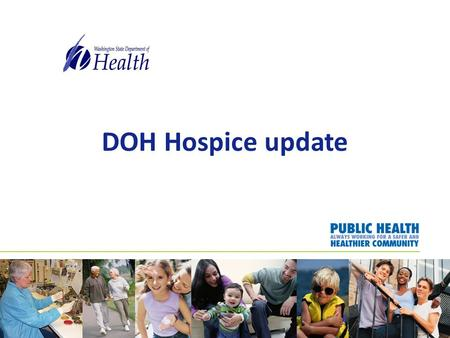 DOH Hospice update. In-Home Services Rules The In-Home Services (IHS) rules (chapter 246-335 WAC) are now open for updating. The IHS rules includes regulations.