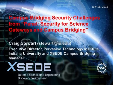 "July 18, 2012 Campus Bridging Security Challenges from ""Panel: Security for Science Gateways and Campus Bridging"""