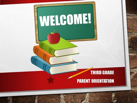 WELCOME! THIRD GRADE PARENT ORIENTATION. REMEMBER RESPONSIBILITY! AGENDAS NEED TO BE SIGNED EVERY NIGHT! IMPORTANCE OF HOMEWORK & READING LOG TUESDAY.