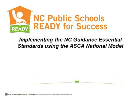 Implementing the NC Guidance Essential Standards using the ASCA National Model.