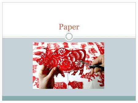 Paper. TODAY: Learn some Chinese history on papercutting Learn about the laser printer Start sketching and planning your project ------------ Sketches.