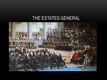THE ESTATES GENERAL. BACKGROUND By 1787, France's economy is in ruins for several reasons Lavish spending by Louis XVI and Marie Antoinette Poor taxing.