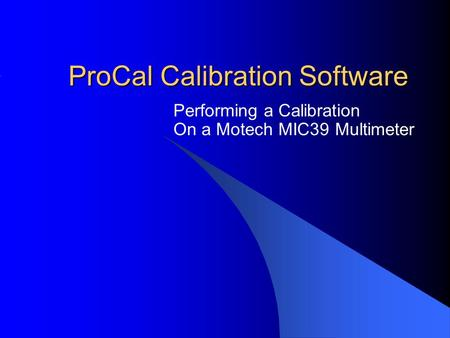 ProCal Calibration Software Performing a Calibration On a Motech MIC39 Multimeter.
