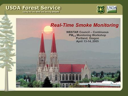 WESTAR Council – Continuous PM 2.5 Monitoring Workshop Portland, Oregon April 13-14, 2005 Real-Time Smoke Monitoring.