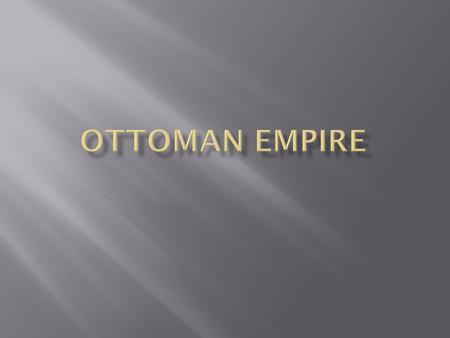  Identify Ottoman society and explain the Empire's success.