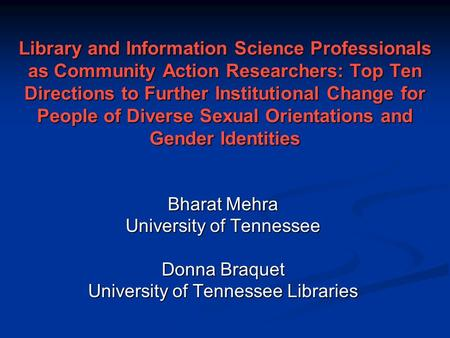 Library and Information Science Professionals as Community Action Researchers: Top Ten Directions to Further Institutional Change for People of Diverse.
