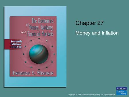 "Chapter 27 Money and Inflation. 27-2 Money and Inflation: The Evidence ""Inflation is always and everywhere a monetary phenomenon"" (Milton Friedman) Evidence."