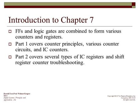 Introduction to Chapter 7  FFs and logic gates are combined to form various counters and registers.  Part 1 covers counter principles, various counter.
