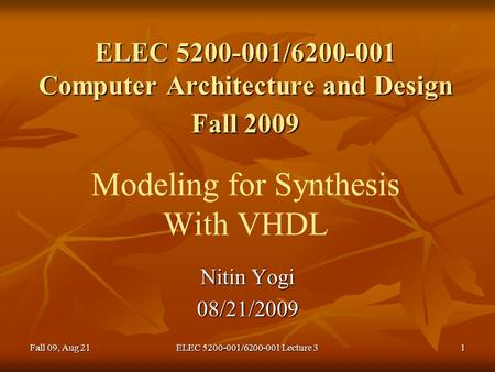 ELEC 5200-001/6200-001 Computer Architecture and Design Fall 2009 ELEC 5200-001/6200-001 Computer Architecture and Design Fall 2009 Modeling for Synthesis.