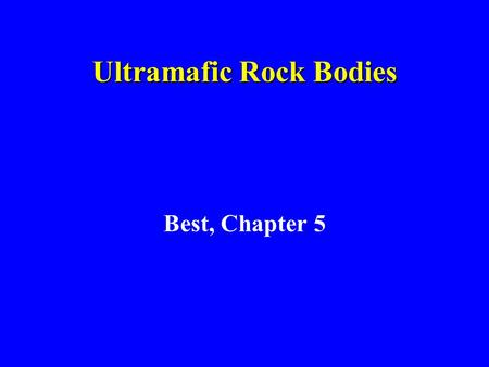 Ultramafic Rock Bodies