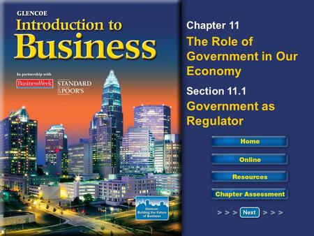 Chapter 11 The Role of Government in Our Economy Section 11.1 Government as Regulator.