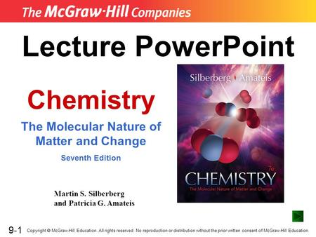 9-1 Lecture PowerPoint Chemistry The Molecular Nature of Matter and Change Seventh Edition Martin S. Silberberg and Patricia G. Amateis Copyright  McGraw-Hill.