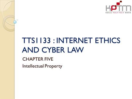 TTS1133 : INTERNET ETHICS AND CYBER LAW