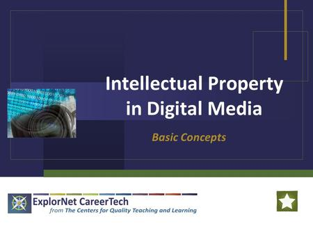 Intellectual Property in Digital Media Basic Concepts.