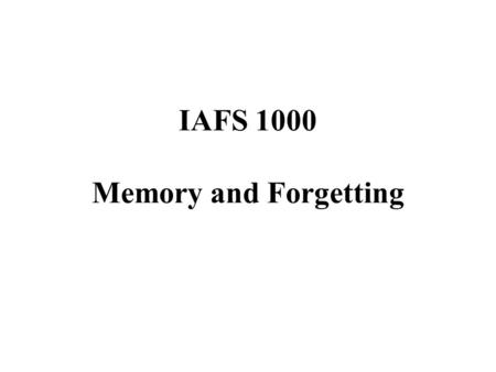 IAFS 1000 Memory and Forgetting. Today's Outline Nationalism Ernest Renan Case-Study in Nationalism Writing Discussion.