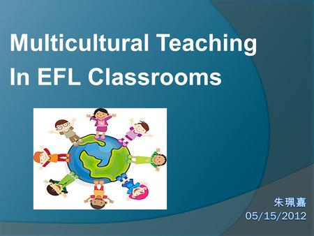 Multicultural Teaching In EFL Classrooms. Culture  Surface Culture:  food, clothing, music, holidays, language, religion, dress, and other visible signs.