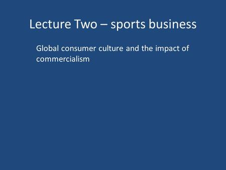 """effect of globalization and commercialization on sports Globalization in this context is defined as """"a process of integration of the world's economies in the international division of labor of the capitalist world system and a concomitant shift of power from nation states to multinational corporations and other organizations controlled by the core capitalist countries"""" (dupuy 1989 pg 46)."""