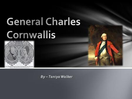 By – Taniya Walker. At the beginning of the Seven Years' War - known as the French and Indian War in America - Cornwallis moved quickly to get in on the.