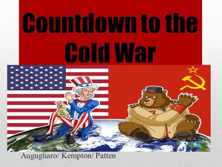 Countdown to the Cold War Augugliaro/ Kempton/ Patten.