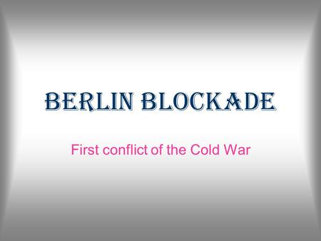 First conflict of the Cold War