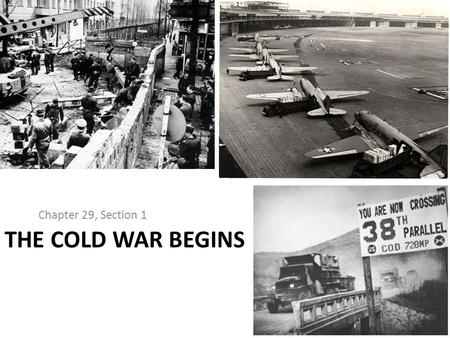 THE COLD WAR BEGINS Chapter 29, Section 1. The Problems of Peace Potsdam Conference (May 1945) – Germany split into 4 zones of occupation – Berlin (in.
