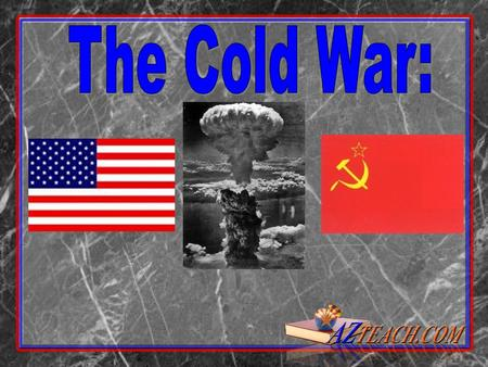 1. 2 Background: After WW II, the US and USSR emerged as rival superpowers. Each nation was strong enough to greatly influence world events.