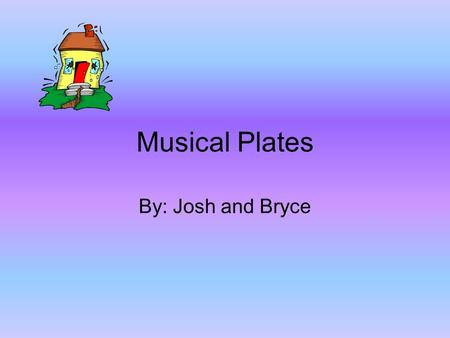 Musical Plates By: Josh and Bryce. Q: Where are earthquakes most likely to occur? A: Most earthquakes are occurring near shifting tectonic plates or around.