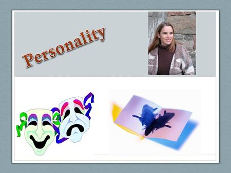 Personality: The psychological qualities that bring a consistency to an individual's thoughts and behaviors in different situations and at different times.