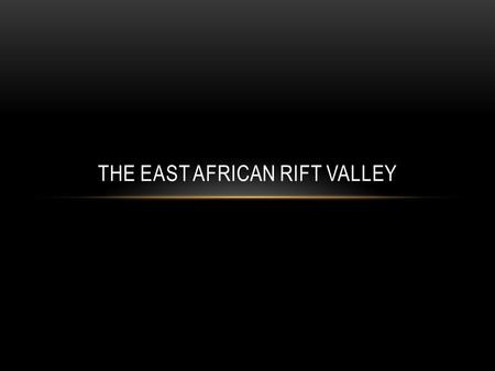 THE EAST AFRICAN RIFT VALLEY. The East African rift system is formed at a conservative plate margin involving three continental sub -plates The pull-apart.