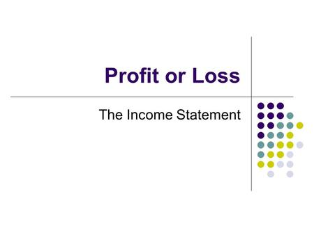 Profit or Loss The Income Statement. A summary of the company's financial activity over a certain period of time, such as a month, quarter, or year. The.