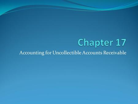 Accounting for Uncollectible Accounts Receivable.