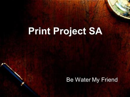 Print Project SA Be Water My Friend Table of contents 1)Overall Review 2)Homepage: -Macromedia dreamweaver 8 -PHP -Free Guestbook 3) Plan about the future.